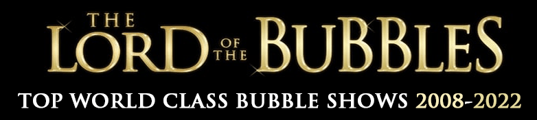 BEST Bubble Shows Worldwide by The Lord Of The Bubbles