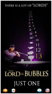 "There is a lot of ""Lords"". But... ""The Lord Of The BUBBLES""... just ONE!"